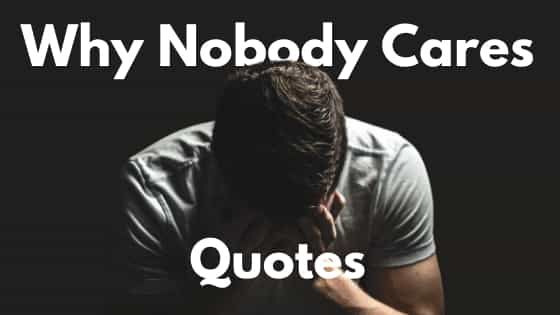 why nobody cares about you and me quotes